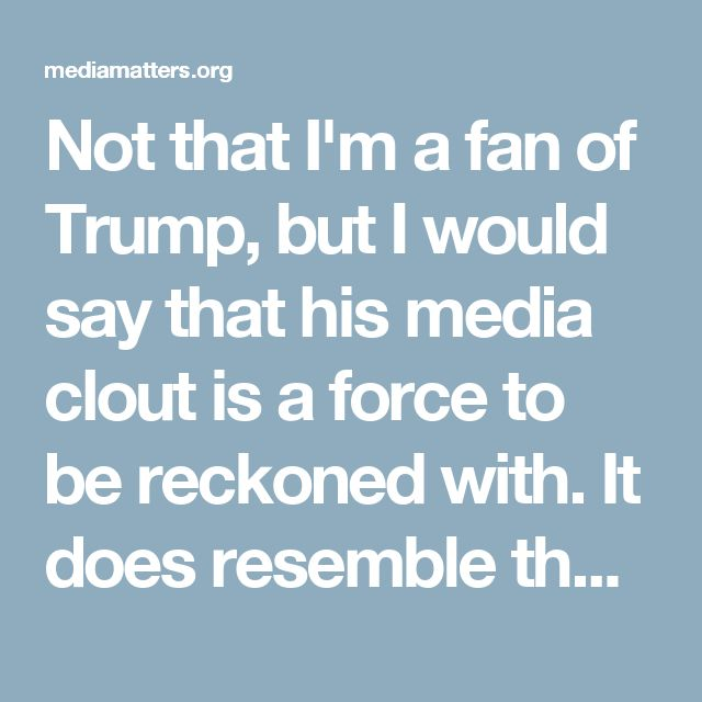 Not that I'm a fan of Trump, but I would say that his media clout is a force to be reckoned with. It does resemble that Marxist sensibility that the media controls what we think by controlling what we think about, and Trump does exercise that sensibility to a certain extent, e.g., the Birther movement or Clinton's health.