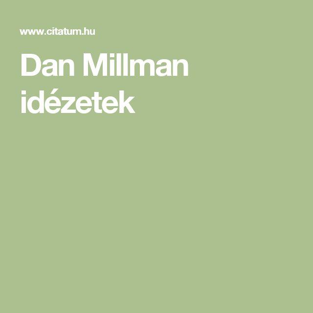 Dan Millman idézetek