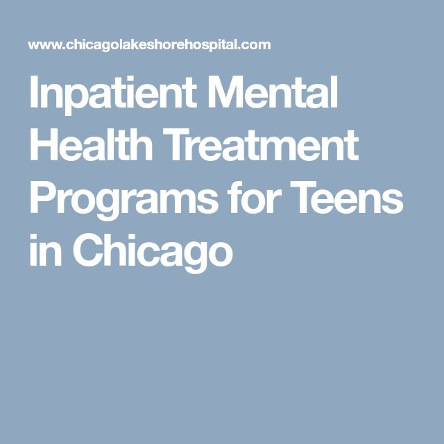 Inpatient Mental Health Treatment Programs for Teens in Chicago