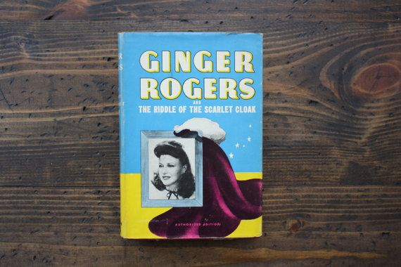 Ginger Rogers and the Riddle of the Scarlet Cloak, 1943, by Lela Rogers, Whitman Mystery and Adventure Series