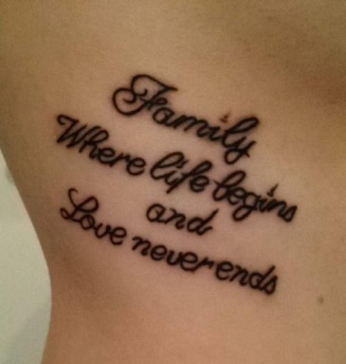 """Best Quote About Family Tattoo By Kaiser: """"Family. Where Life Begins And Love Never Ends"""""""
