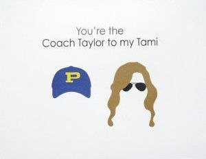 Lessons on life from Tami Taylor