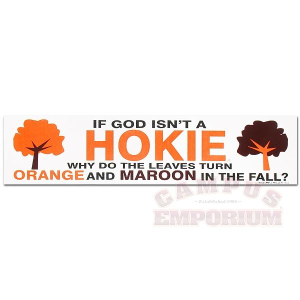 If God isn't a Hokie, why do the leaves turn orange & maroon in the fall?