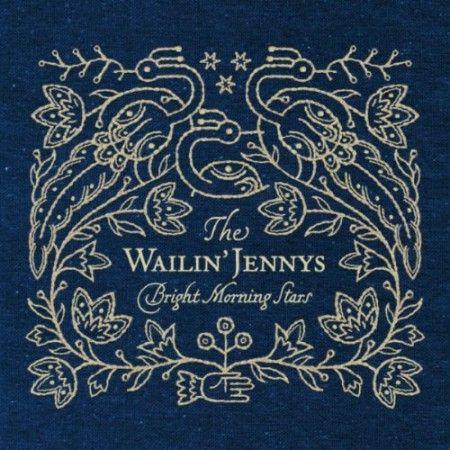 Lovely cover art. The Wailin' Jennys. Bright Morning Star