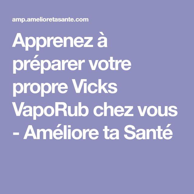 Apprenez à préparer votre propre Vicks VapoRub chez vous - Améliore ta Santé