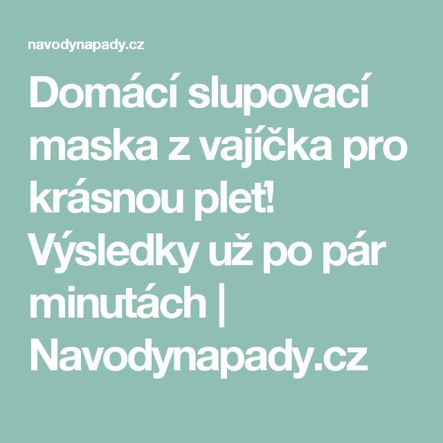 Domácí slupovací maska z vajíčka pro krásnou pleť! Výsledky už po pár minutách | Navodynapady.cz