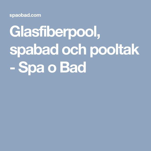 Glasfiberpool, spabad och pooltak - Spa o Bad