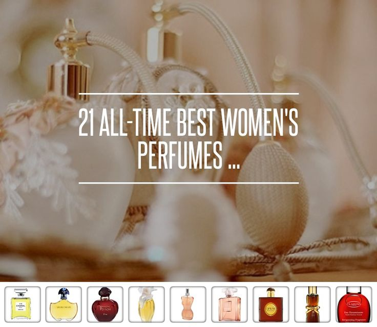 21 All-Time Best Women's Perfumes