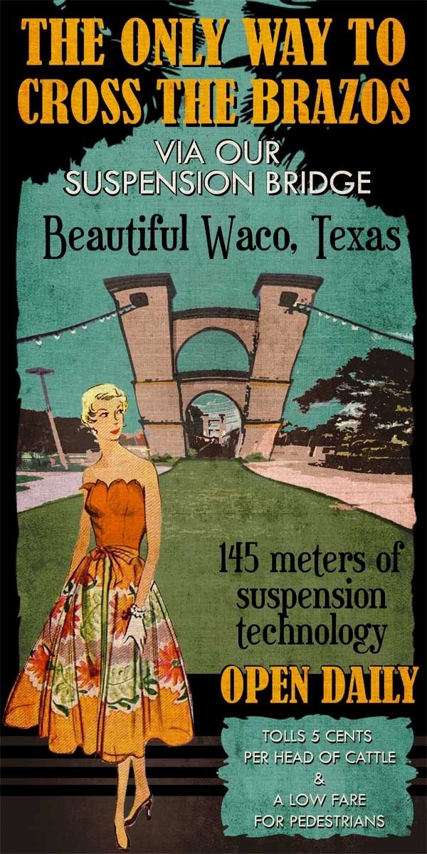 13 best historic waco images on pinterest texas history for Texas bridge series