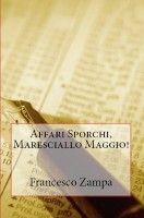 Smashwords – About Francesco Zampa, author of 'There is always a reason, Maresciallo Maggio!', 'Double Murder for Maresciallo Maggio', 'Il y a toujours une raison, Maresciallo Maggio!', etc.