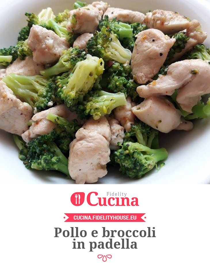 Pollo e broccoli in padella