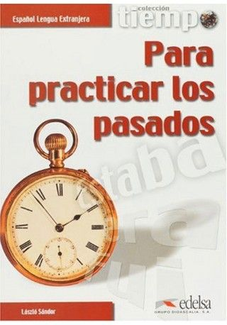 Tiempo para practicar los pasados