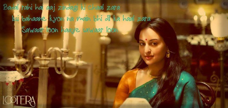 """A quote from the song  """"Sawaar Loon"""" from Lootera"""