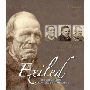 Exiled: The Port Arthur Convict Photos. This is a great book for anyone research their convict ancestry.