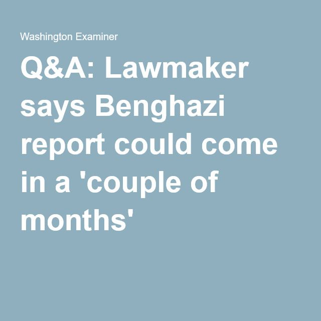 Q&A: Lawmaker says Benghazi report could come in a 'couple of months'