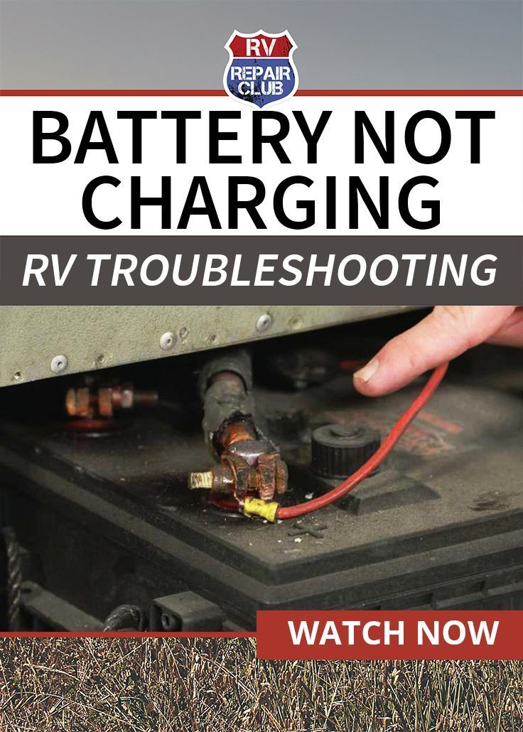 Rv Battery Not Charging Troubleshooting Tips Rv Repair Club Rv Repair Rv Battery Rv Maintenance