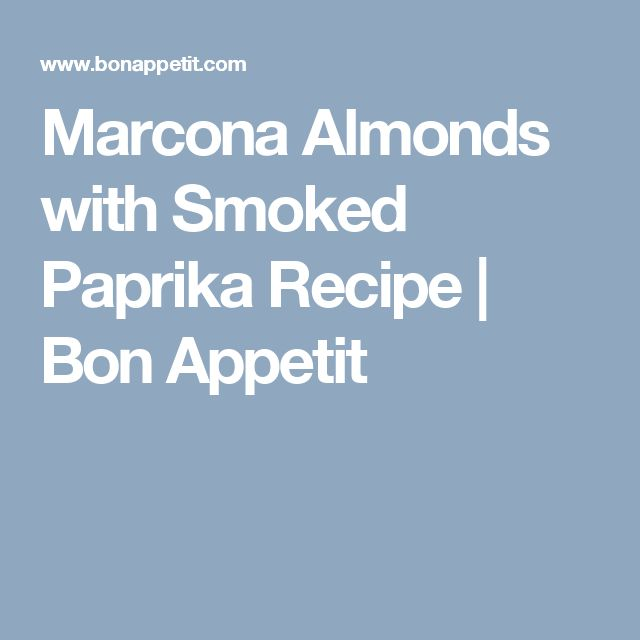 Marcona Almonds with Smoked Paprika Recipe | Bon Appetit