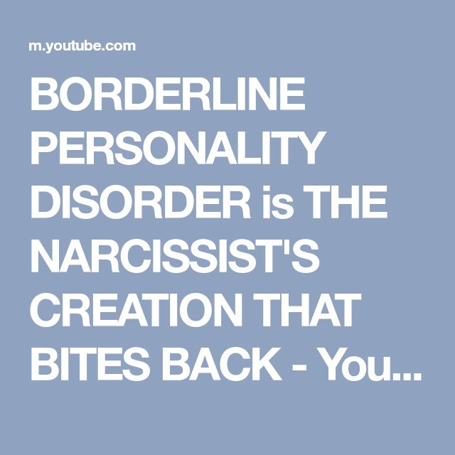 BORDERLINE PERSONALITY DISORDER is THE NARCISSIST'S CREATION THAT BITES BACK - YouTube
