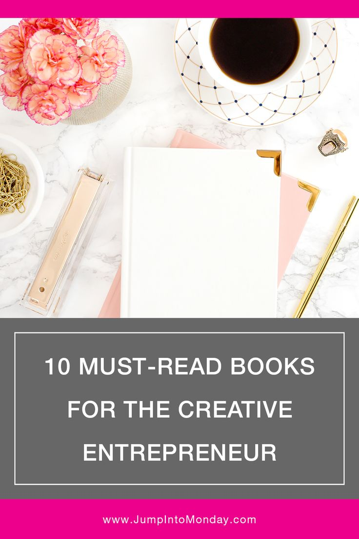 10 Must-Read Books For The Creative Entrepreneur and Bloggers. Great list!