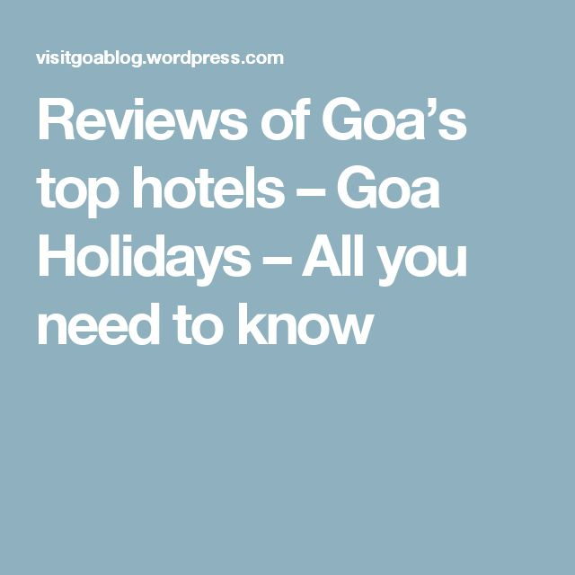 Reviews of Goa's top hotels – Goa Holidays – All you need to know