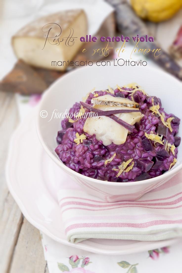 Fiordirosmarino: Risotto alle carote viola e zeste di limone mantecato con L'Ottavio