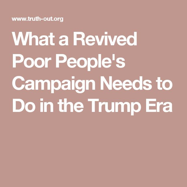 What a Revived Poor People's Campaign Needs to Do in the Trump Era