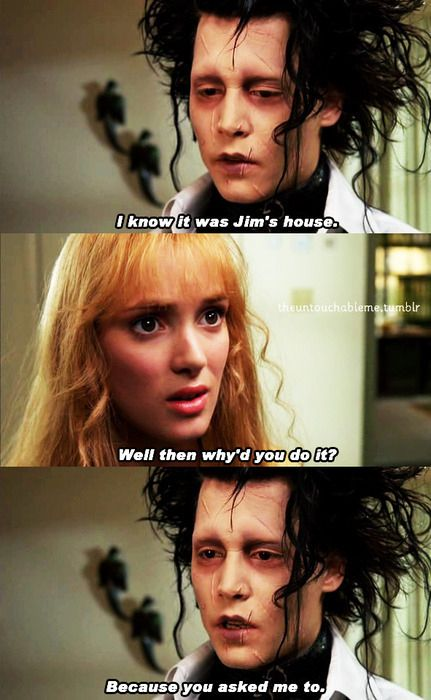 """Love makes you do stupid things.   31 Life Lessons From """"Edward Scissorhands"""""""