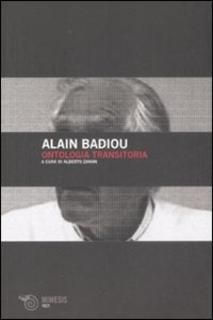 Alain Badiou - Ontologia transitoria (2007) | DOWNLOAD FREE PDF-EPUB-EBOOK RIVISTE QUOTIDIANI GRATIS | MARAPCANA