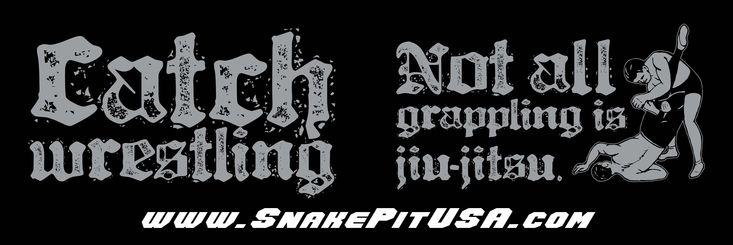 not all grappling is jiujutsu | Real Catch Wrestling | Snake Pit U.S.A. Catch Wrestling Association ...