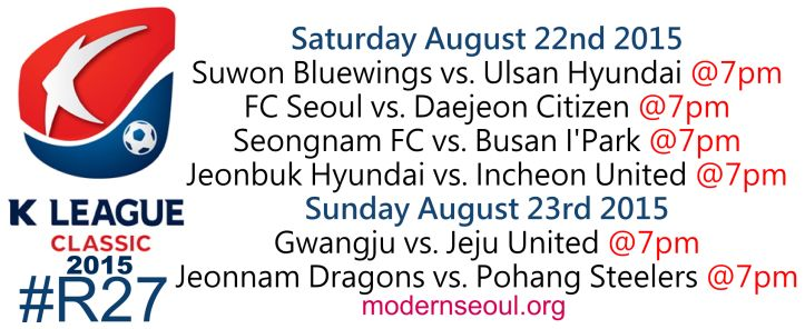 K League Classic 2015 Round 27 and K League Challenge Round 28 – Previews / Predictions (August 22nd / 23rd)   Modern Seoul