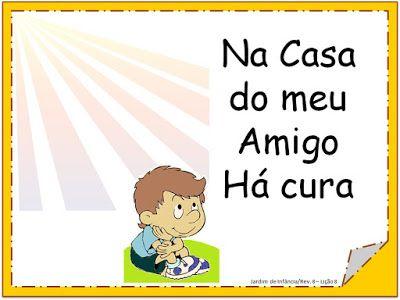 Adalia Helena: Lição 08: Na casa do meu amigo há cura: REVISTA Jardim de Infância de 5 e 6 anos