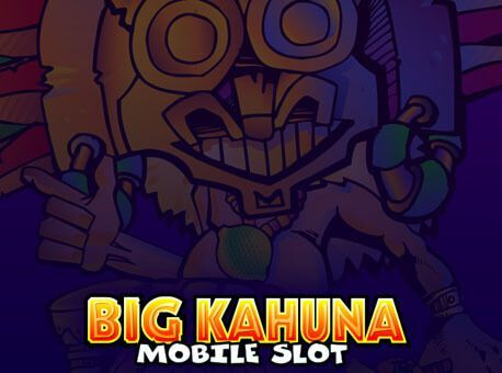 Big Kahuna Mobile Slot