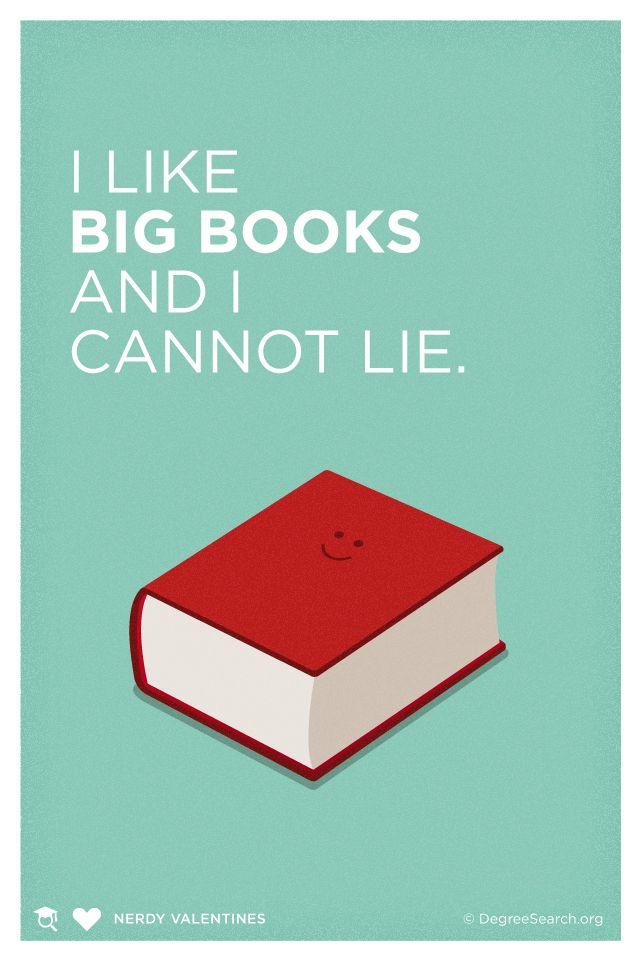 I like big books and I cannot lie #Valentines