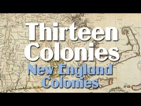 Thirteen Colonies: the New England Colonies YouTube Lesson