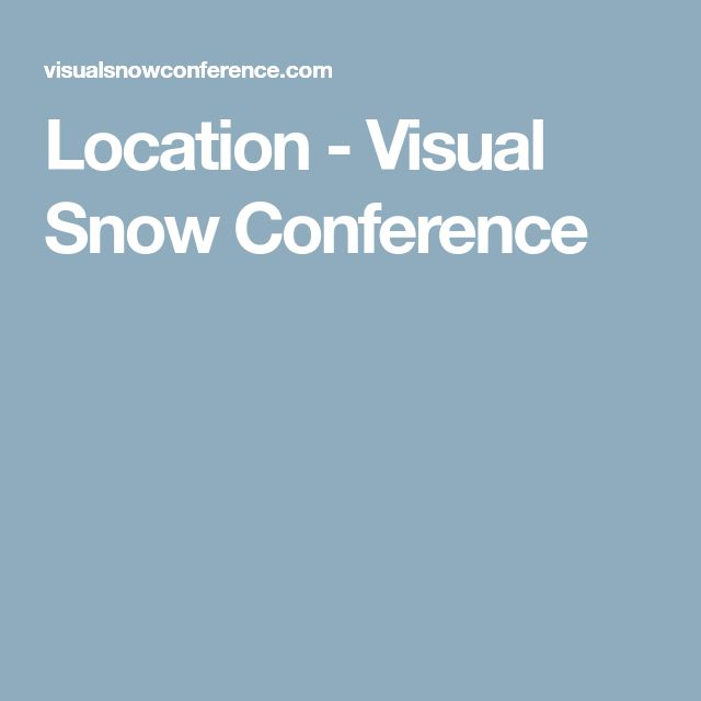Location - Visual Snow Conference