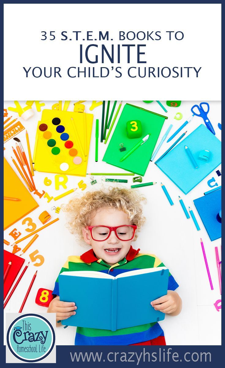 Grow your child's curiosity with this list of 35 fun and interesting STEM books