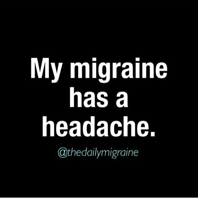 When you get a secondary tension headache because of the migraine. Only migraines sufferers will know this makes sense.Kayla Hagatha