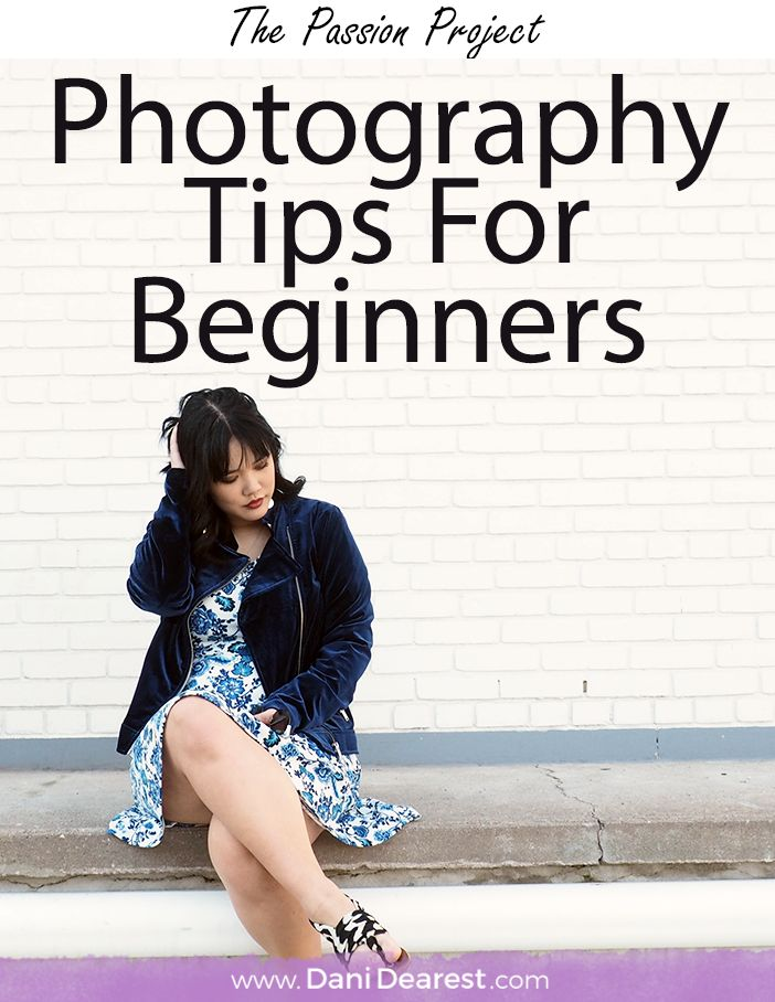 Find your new passion, start a new hobby.  Photography tips for beginners - the passion project