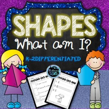 What am I? - Differentiated 2D and 3D shape printables for kindergarten, 1st and 2nd grade.