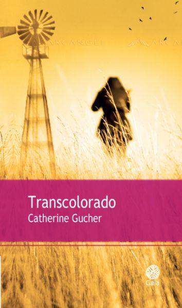 Transcolorado parCatherine Gucher chez Gaïa