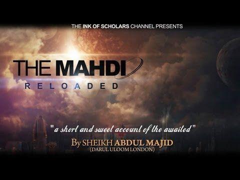 The Mahdi Reloaded- Sheikh Abdul Majid