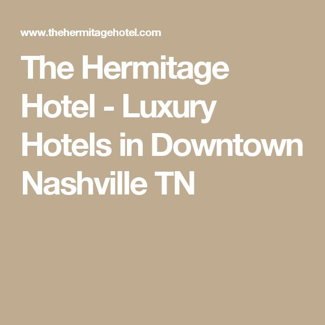 The Hermitage Hotel - Luxury Hotels in Downtown Nashville TN