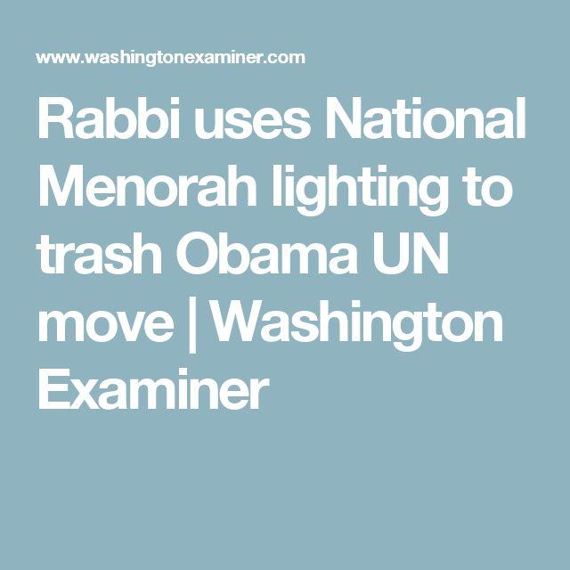 Rabbi uses National Menorah lighting to trash Obama UN move | Washington Examiner