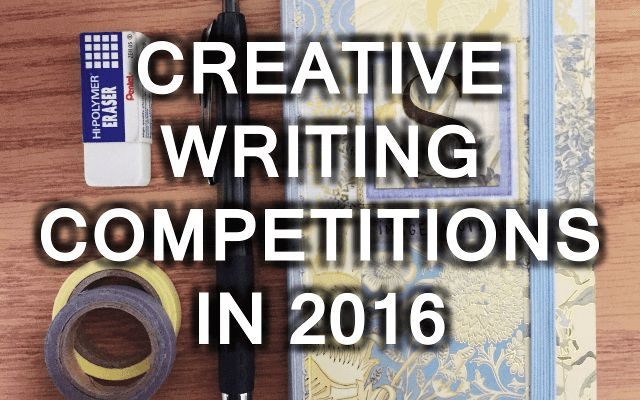 A list of international and local creative writing competitions planned for 2016  Opportunities for experienced and aspiring writers to get published
