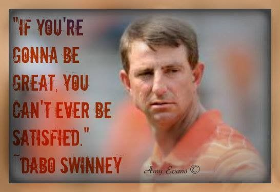 ~ Dabo Swinney quote ~ CLEMSON TIGERS
