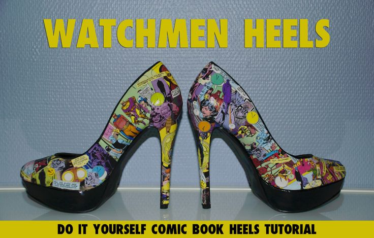 DIY watchmen comic book heels! Can never get enough Watchmen or geeky heels! A step by step picture tutorial.
