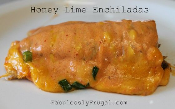 Honey Lime Enchiladas Recipe. http://fabulesslyfrugal.com/?p=201319