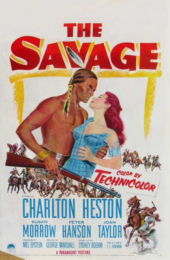 THE SAVAGE (1953) - Charlton Heston - Susan Morrow - Peter Hanson - Joan Taylor - Directed by George Marshall - Movie poster.
