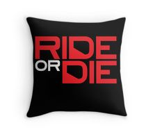 Ride Or Die Throw Pillow
