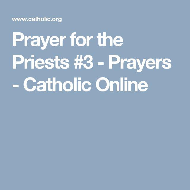 Prayer for the Priests #3 - Prayers - Catholic Online